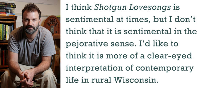 Nickolas Butler describes his debut novel, Shotgun Lovesongs.